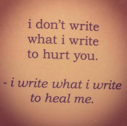 i dont write what i write to hurt you poem