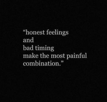honest feelings and bad timing