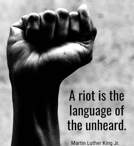 a riot is the voice of the unheard