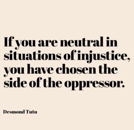 if you are neutral you are complicit